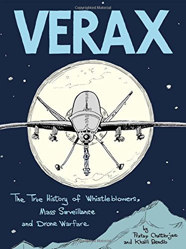 Verax: The True History of Whistleblowers, Drone Warfare, and Mass Surveillance