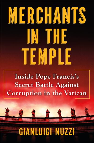 Merchants in the Temple - Inside Pope Francis's Secret Battle Against Corruption in the Vatican