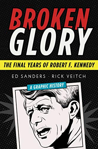 Broken Glory: The Final Years of Robert F. Kennedy