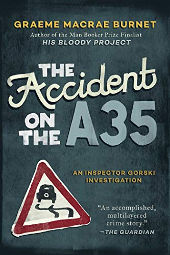 The Accident on the A35 (An Inspector Gorski Investigation)