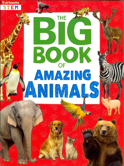 The Big Book of Amazing Animals (Kidsbooks STEM)