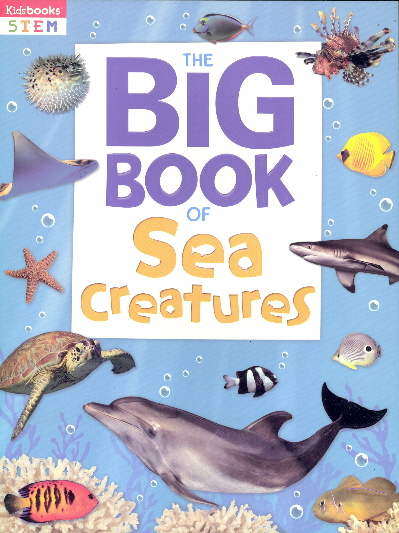 The Big Book of Sea Creatures (Kidsbooks STEM)