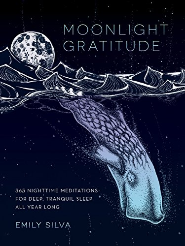 Moonlight Gratitude: 365 Nighttime Meditations for Deep, Tranquil Sleep All Year Long (Daily Gratitude)