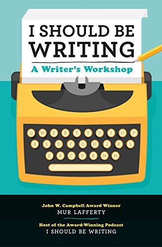 I Should Be Writing: A Writer's Workshop
