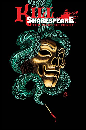 The Mask of Night (Kill Shakespeare, Vol. 4)