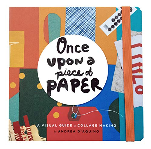 Once Upon a Piece of Paper: A Visual Guide to Collage Making