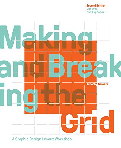 Making and Breaking the Grid: A Graphic Design Layout Workshop (2nd Edition Updated and Expanded)