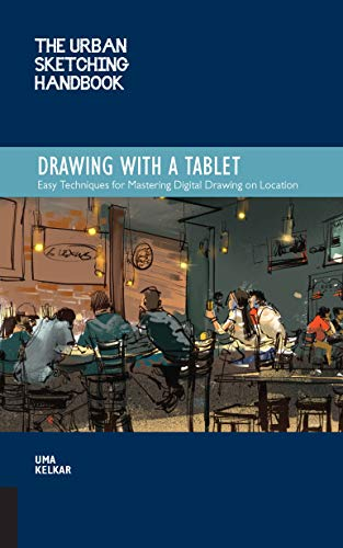 Drawing with a Tablet (The Urban Sketching Handbook)