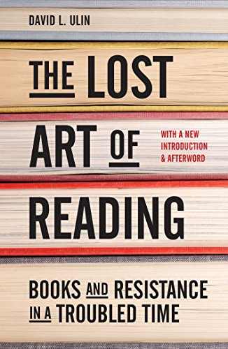 The Lost Art of Reading: Books and Resistance in a Troubled Time