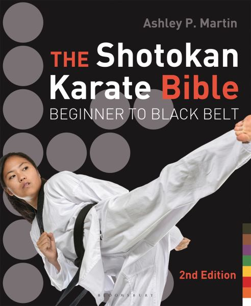 The Shotokan Karate Bible: Beginner to Black Belt (2nd Edition)