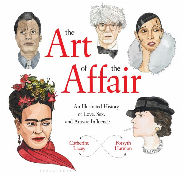 The Art of the Affair - An Illustrated History of Love, Sex, and Artistic Influence