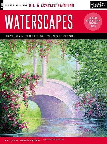 Oil & Acrylic: Waterscapes (How to Draw and Paint)