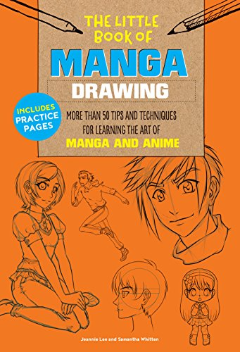 The Little Book of Manga Drawing: More than 50 Tips and Techniques for Learning the Art of Manga and Anime (The Little Book of)