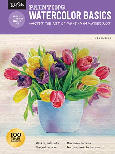 Painting Watercolor Basics: Master the Art of Painting in Watercolor (How to Draw & Paint)