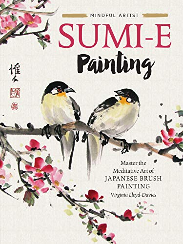 Sumi-E Painting: Master the Meditative Art of Japanese Brush Painting (Mindful Artist)
