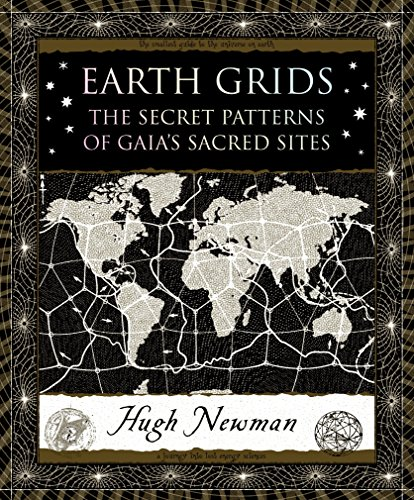 Earth Grids: The Secret Patterns of Gaia's Sacred Sites (Wooden Books)