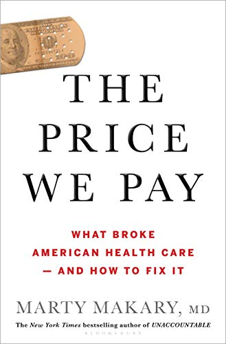 The Price We Pay: What Broke American Health Care - and How to Fix It