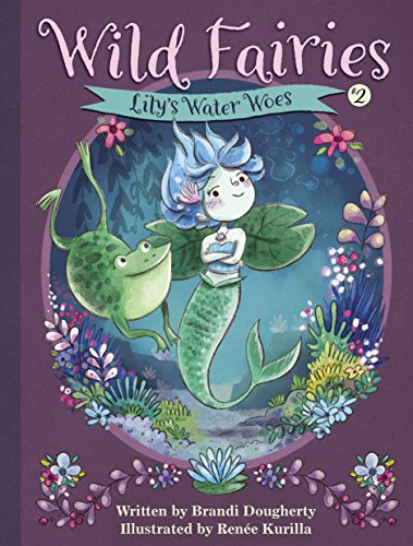 Lily's Water Woes (Wild Fairies, Bk.2)
