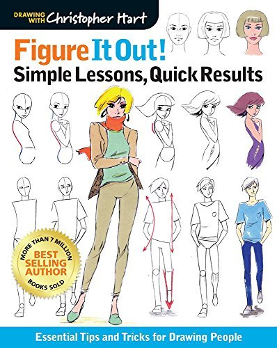 Figure It Out! Simple Lessons, Quick Results: Essential Tips and Tricks for Drawing People (Drawing With Christopher Hart)