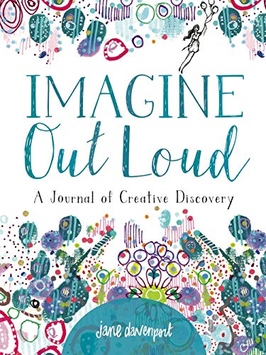 Imagine Out Loud: A Journal of Creative Discovery