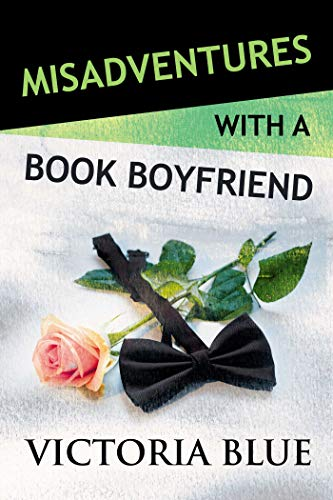 Misadventures with a Book Boyfriend