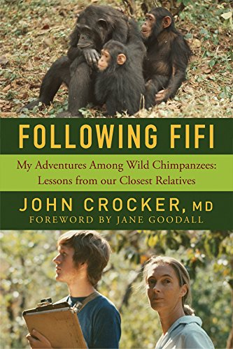 Following Fifi: My Adventures Among Wild Chimpanzees - Lessons from our Closest Relatives