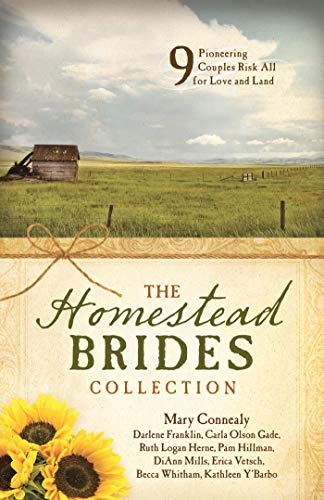 The Homestead Brides Collection: 9 Pioneering Couples Risk All for Love and Land