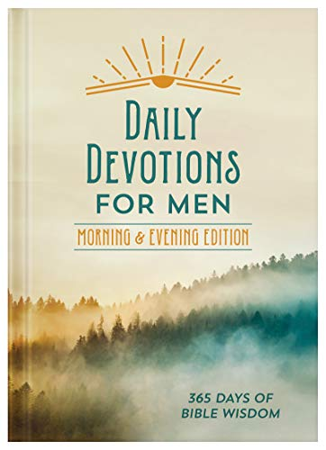 Daily Devotions for Men: Morning & Evening Edition