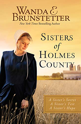 Sisters of Holmes County (A Sister's Secret/A Sister's Test/A Sister's Hope)