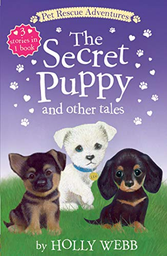 The Secret Puppy and Other Tales (Pet Rescue Adventures)