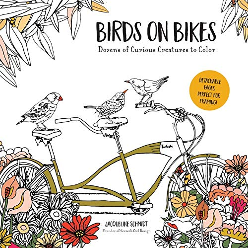 Birds on Bikes: Dozens of Curious Creatures to Color