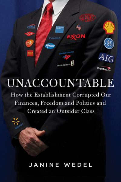 Unaccountable: How the Establishment Corrupted Our Finances, Freedom and Politics and Created an Outsider Class