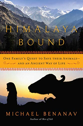 Himalaya Bound: One Family's Quest to Save Their Animals - And an Ancient Way of Life