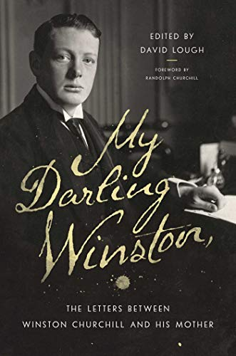 My Darling Winston: The Letters Between Winston Churchill and His Mother