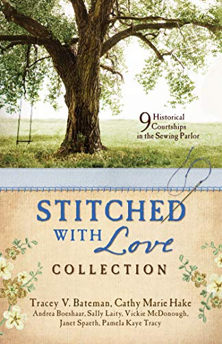 Stitched with Love Romance Collection: 9 Historical Courtships Begin in the Sewing Parlor