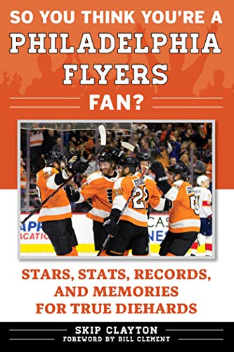 So You Think You're a Philadelphia Flyers Fan?