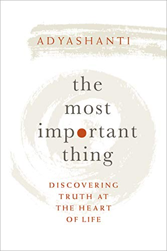 The Most Important Thing: Discovering Truth at the Heart of Life