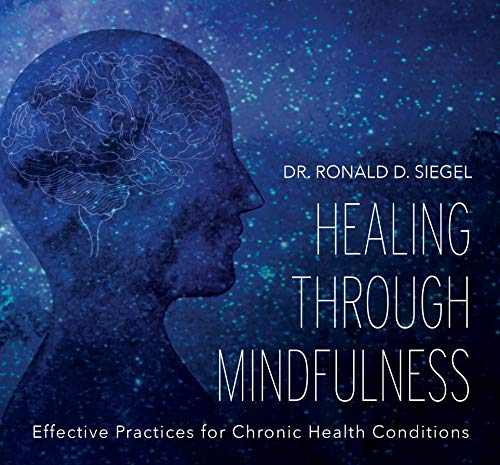 Healing Through Mindfulness: Effective Practices for Chronic Health Conditions