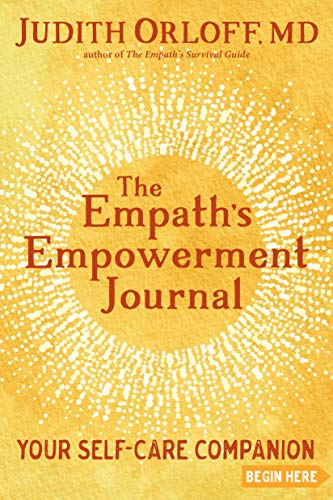 The Empath's Empowerment Journal: Your Self-Care Companion
