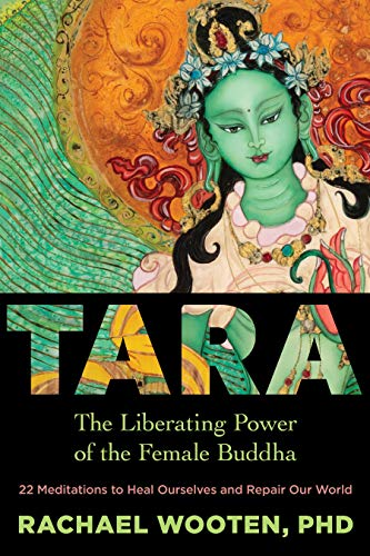 Tara: The Liberating Power of the Female Buddha
