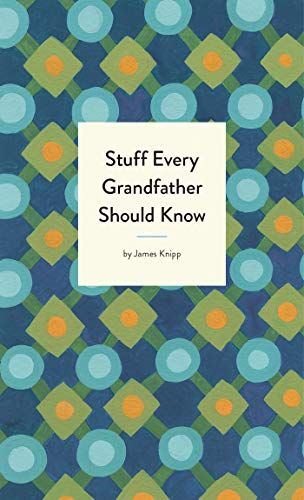 Stuff Every Grandfather Should Know (Stuff You Should Know)