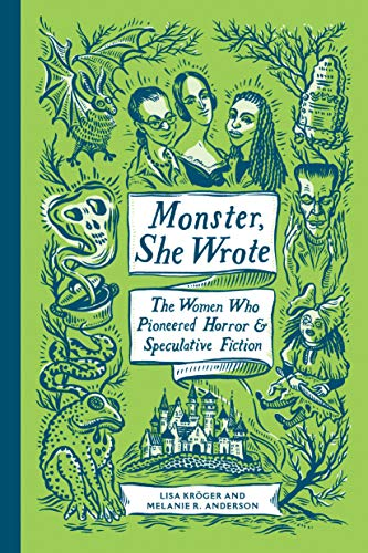 Monster She Wrote: The Women Who Pioneered Horror & Speculative Fiction