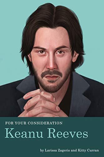 Keanu Reeves (For Your Consideration, Bk. 2)