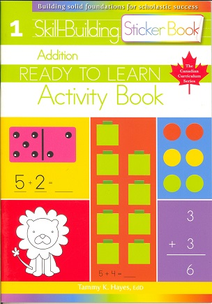 Addition: Grade 1 Skill-Building Activity Book (Ready to Learn, Canadian Curriculum Series)