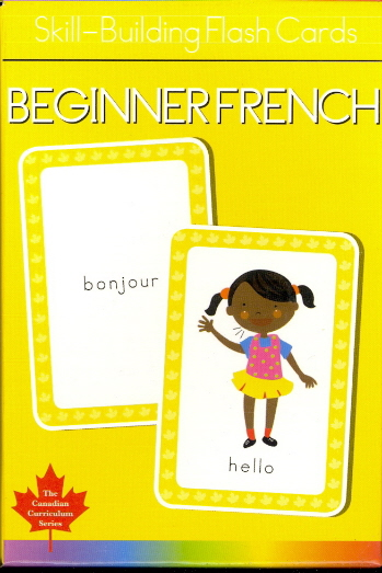 Beginner French Skill Building Flash Cards (Canadian Curriculum Series)