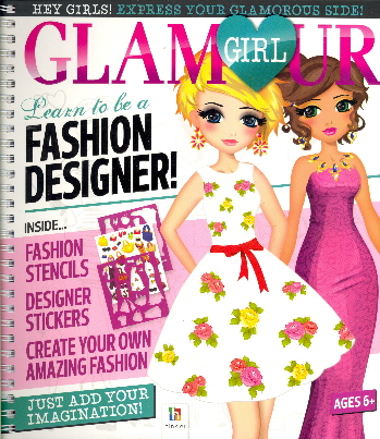 Glamour Girl: Learn to Be a Fashion Designer!