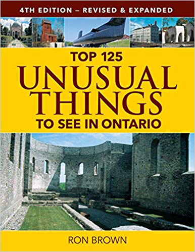 Top 125 Unusual Things to See in Ontario (4th Edition)