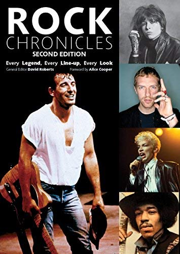 Rock Chronicles: Every Legend, Every Line-Up, Every Look (Second Edition)