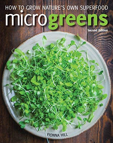 Microgreens: How to Grow Nature's Own Superfood (Second Edition)