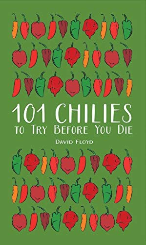 101 Chilies to Try Before You Die